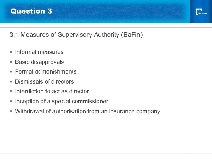 Question 3 3. 1 Measures of Supervisory Authority (Ba. Fin) § Informal measures §