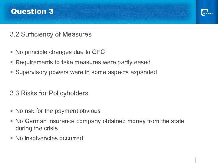 Question 3 3. 2 Sufficiency of Measures § No principle changes due to GFC
