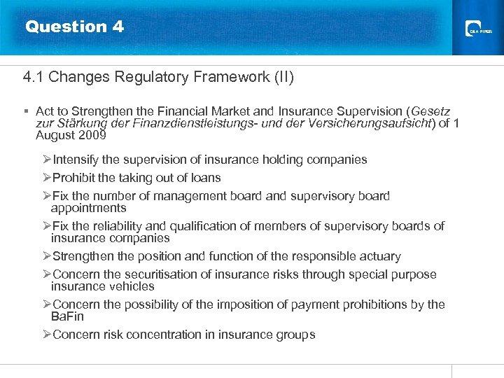Question 4 4. 1 Changes Regulatory Framework (II) § Act to Strengthen the Financial