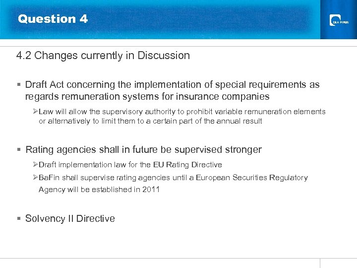 Question 4 4. 2 Changes currently in Discussion § Draft Act concerning the implementation