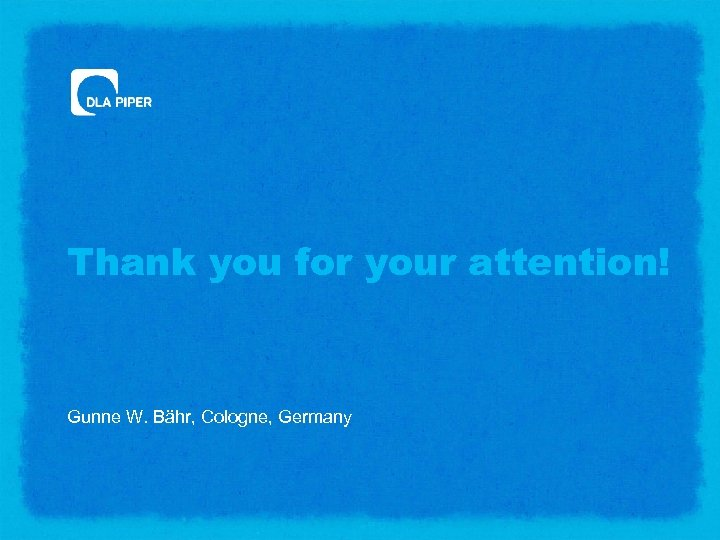 Thank you for your attention! Gunne W. Bähr, Cologne, Germany