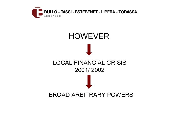 HOWEVER LOCAL FINANCIAL CRISIS 2001/ 2002 BROAD ARBITRARY POWERS