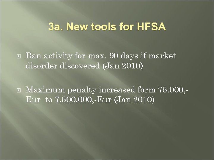 3 a. New tools for HFSA Ban activity for max. 90 days if market