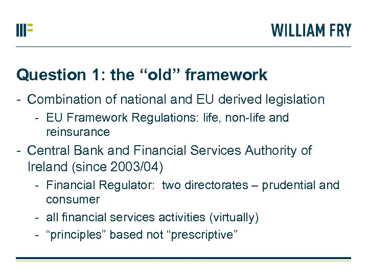"Question 1: the ""old"" framework - Combination of national and EU derived legislation -"