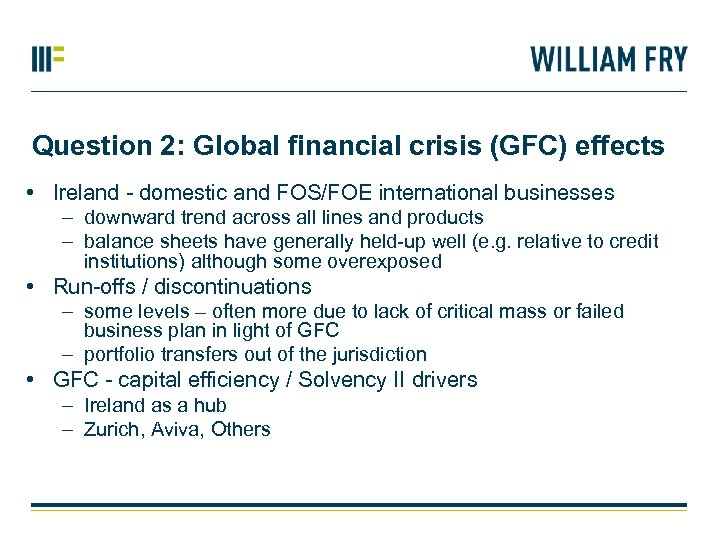 Question 2: Global financial crisis (GFC) effects • Ireland - domestic and FOS/FOE international