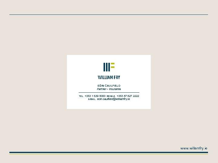 EOIN CAULFIELD Partner – Insurance TEL. +353 1 639 5000 MOBILE. +353 87 827