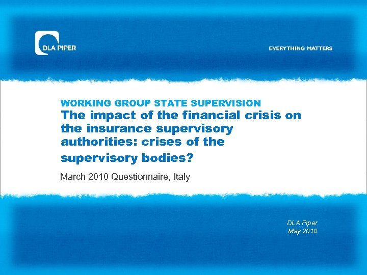 WORKING GROUP STATE SUPERVISION The impact of the financial crisis on the insurance supervisory