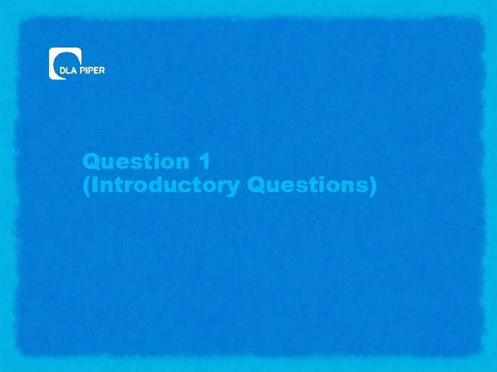 Question 1 (Introductory Questions)