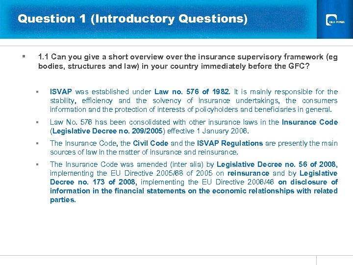 Question 1 (Introductory Questions) § 1. 1 Can you give a short overview over