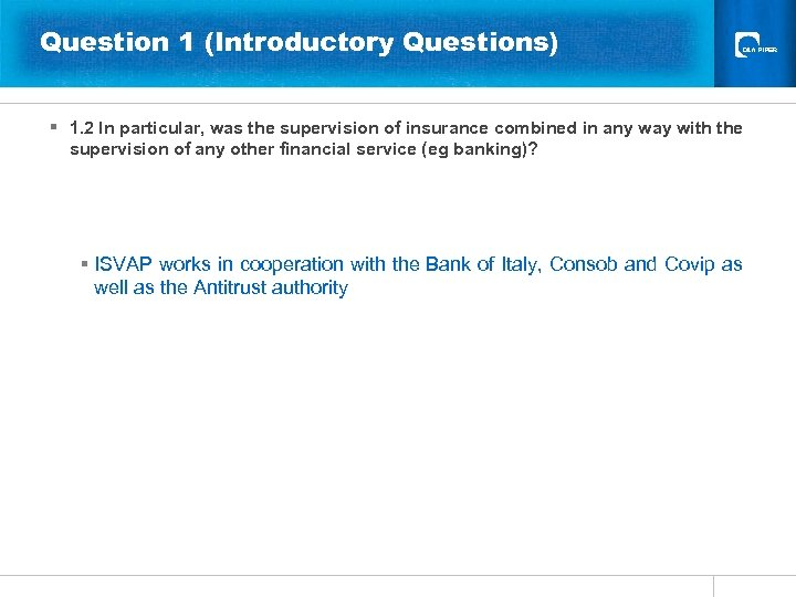 Question 1 (Introductory Questions) § 1. 2 In particular, was the supervision of insurance