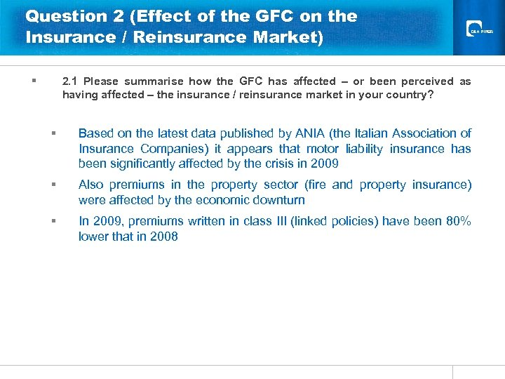 Question 2 (Effect of the GFC on the Insurance / Reinsurance Market) § 2.