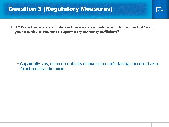 Question 3 (Regulatory Measures) § 3. 2 Were the powers of intervention – existing