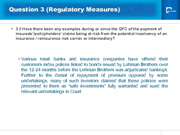 Question 3 (Regulatory Measures) § 3. 3 Have there been any examples during or
