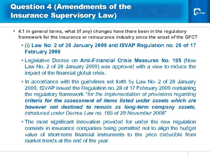 Question 4 (Amendments of the Insurance Supervisory Law) § 4. 1 In general terms,
