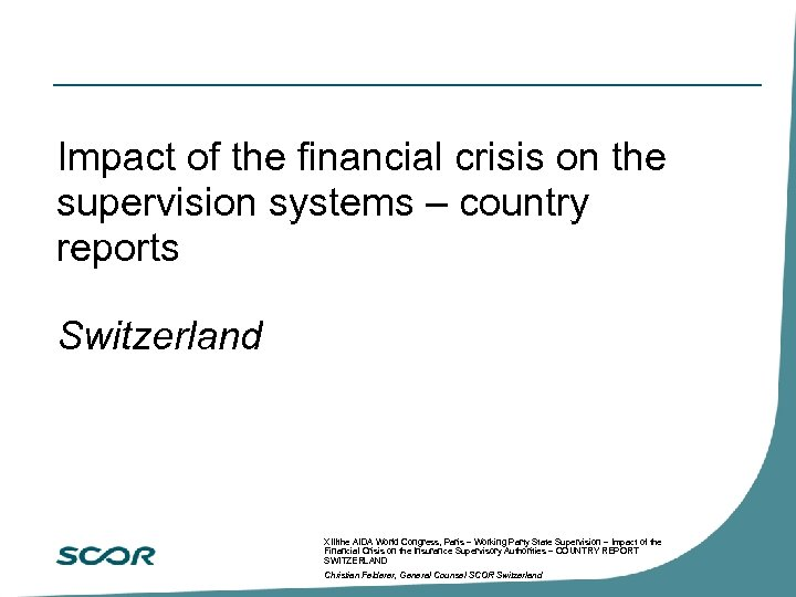 Impact of the financial crisis on the supervision systems – country reports Switzerland XIIIthe