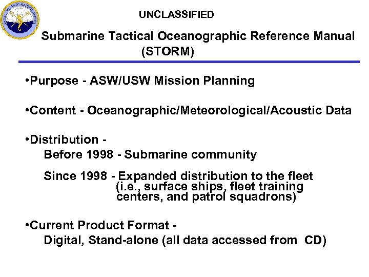 UNCLASSIFIED Submarine Tactical Oceanographic Reference Manual (STORM) • Purpose - ASW/USW Mission Planning •