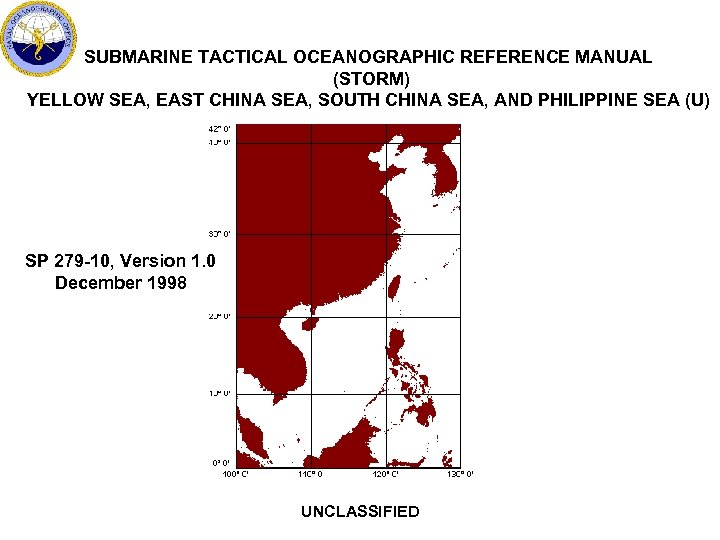 SUBMARINE TACTICAL OCEANOGRAPHIC REFERENCE MANUAL (STORM) YELLOW SEA, EAST CHINA SEA, SOUTH CHINA SEA,