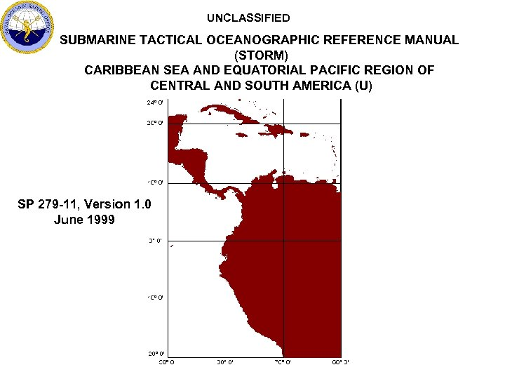 UNCLASSIFIED SUBMARINE TACTICAL OCEANOGRAPHIC REFERENCE MANUAL (STORM) CARIBBEAN SEA AND EQUATORIAL PACIFIC REGION OF