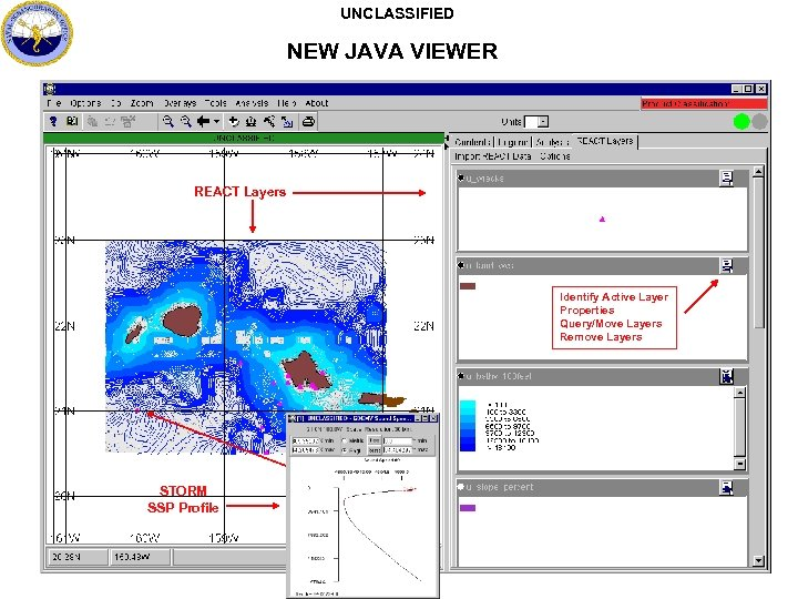 UNCLASSIFIED NEW JAVA VIEWER REACT Layers Identify Active Layer Properties Query/Move Layers Remove Layers