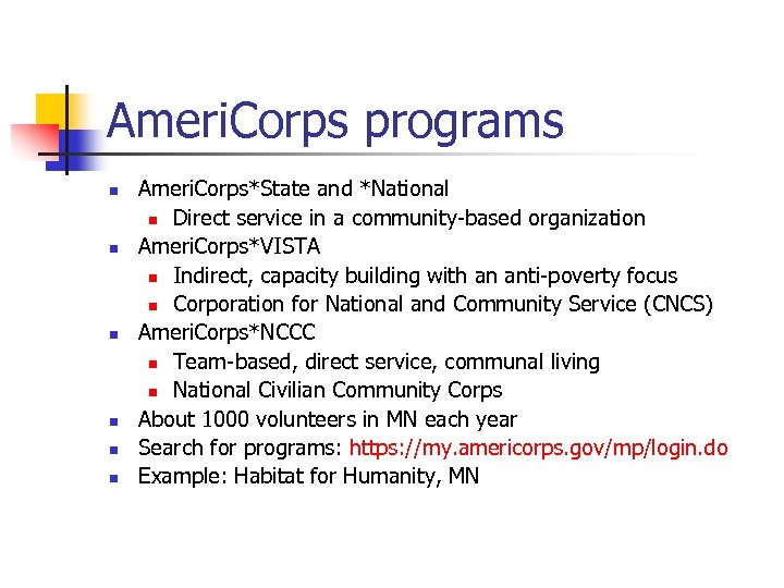 Ameri. Corps programs n n n Ameri. Corps*State and *National n Direct service in
