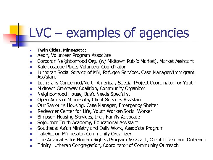 LVC – examples of agencies n n n n n Twin Cities, Minnesota: Aeon,
