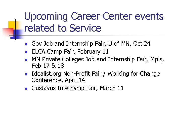 Upcoming Career Center events related to Service n n n Gov Job and Internship