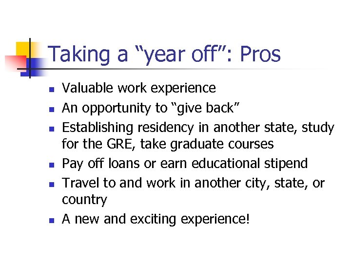 "Taking a ""year off"": Pros n n n Valuable work experience An opportunity to"