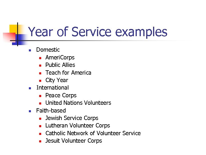Year of Service examples n n n Domestic n Ameri. Corps n Public Allies