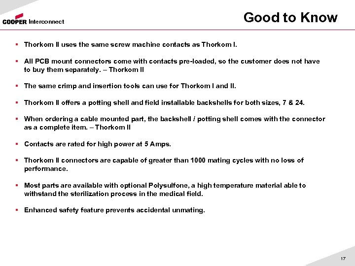 Interconnect Good to Know § Thorkom II uses the same screw machine contacts as