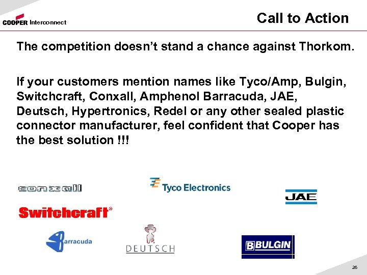 Interconnect Call to Action The competition doesn't stand a chance against Thorkom. If your