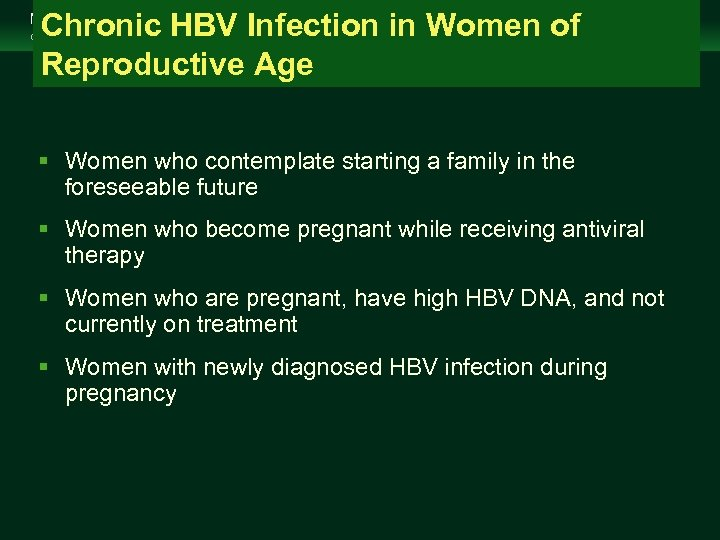 Chronic HBV Infection in Women of Reproductive Age Management of Chronic Hepatitis B Virus