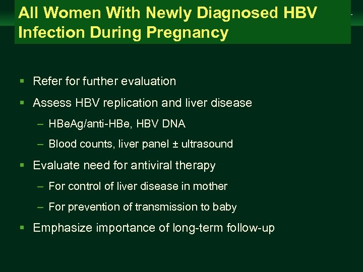 All Women With Newly Diagnosed HBV Infection During Pregnancy Management of Chronic Hepatitis B