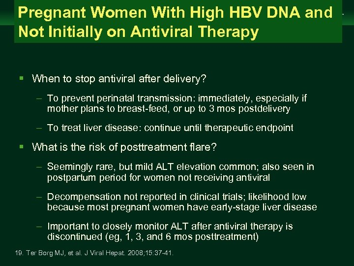 Pregnant Women With High HBV DNA and Not Initially on Antiviral Therapy Management of