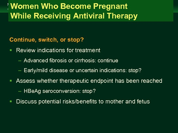 Women Who Become Pregnant While Receiving Antiviral Therapy Management of Chronic Hepatitis B Virus