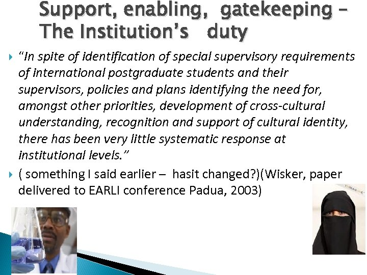 """Support, enabling, gatekeeping – The Institution's duty """"In spite of identification of special supervisory"""
