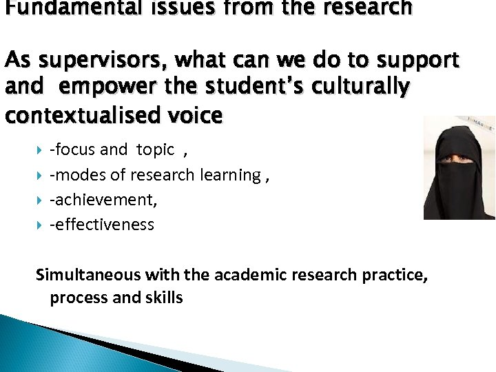 Fundamental issues from the research As supervisors, what can we do to support and