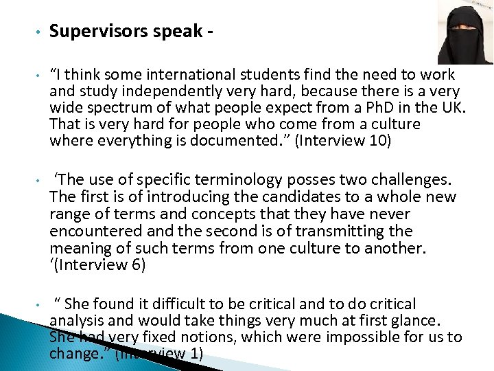 """• • Supervisors speak """"I think some international students find the need to"""