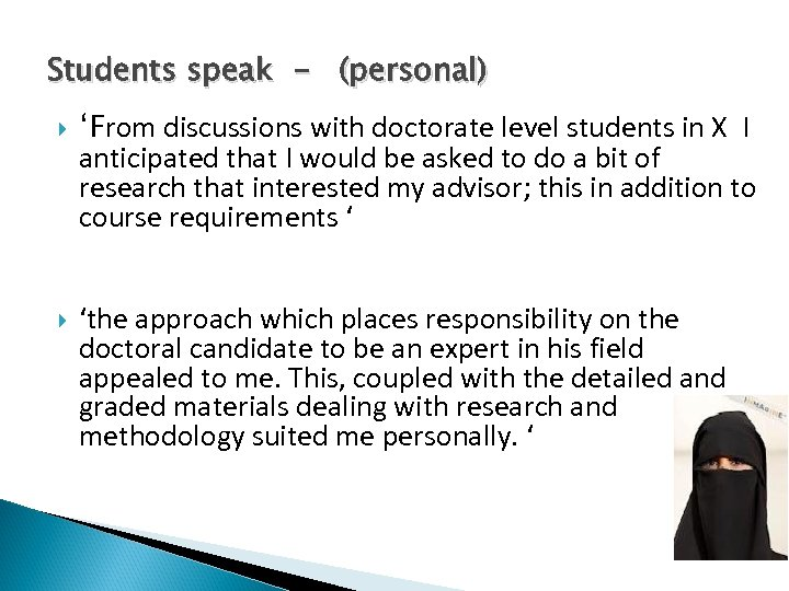 Students speak - (personal) 'From discussions with doctorate level students in X I anticipated