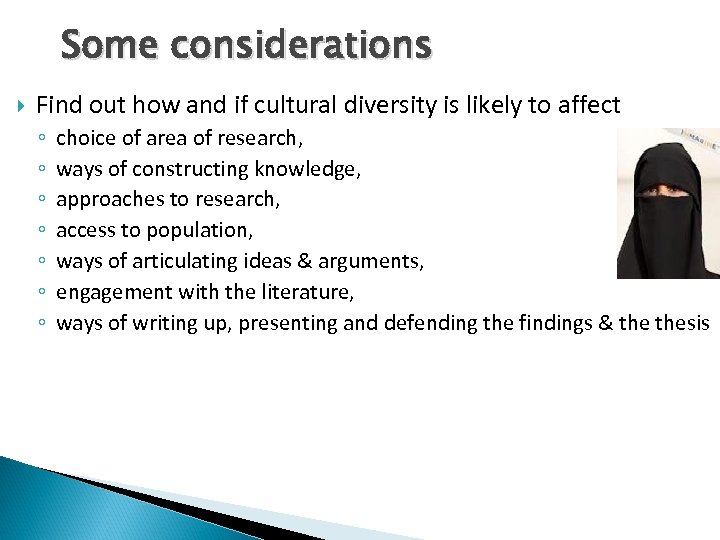 Some considerations Find out how and if cultural diversity is likely to affect ◦