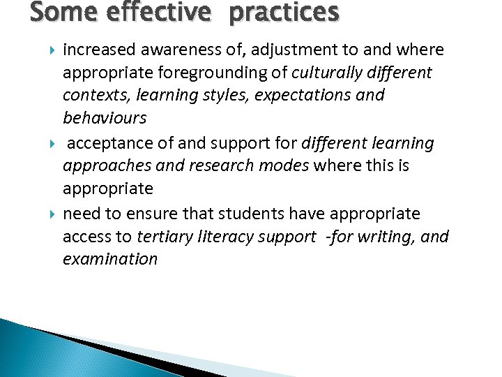 Some effective practices increased awareness of, adjustment to and where appropriate foregrounding of culturally