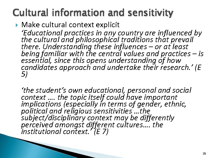 Cultural information and sensitivity Make cultural context explicit 'Educational practices in any country are