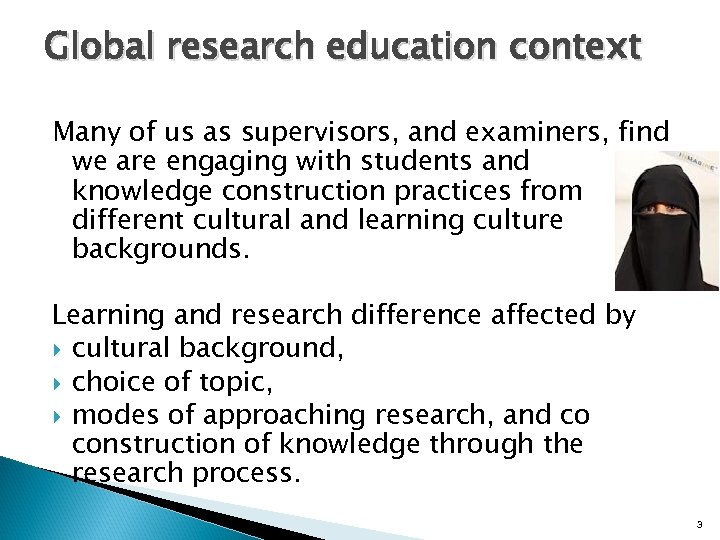 Global research education context Many of us as supervisors, and examiners, find we are