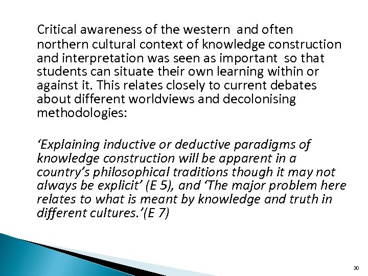 Critical awareness of the western and often northern cultural context of knowledge construction and