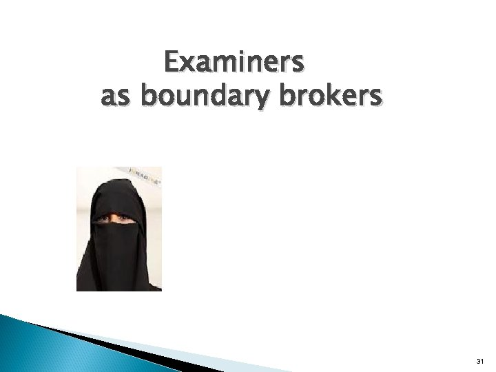 Examiners as boundary brokers 31