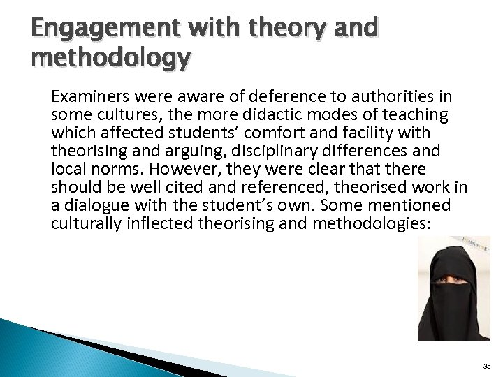 Engagement with theory and methodology Examiners were aware of deference to authorities in some