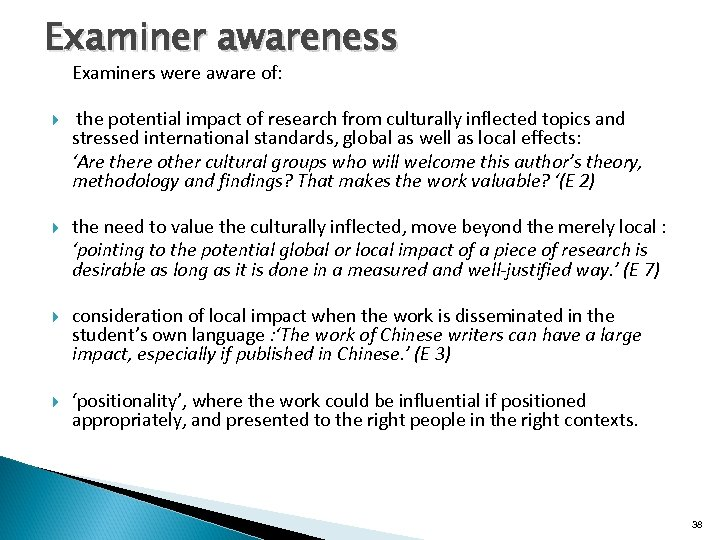 Examiner awareness Examiners were aware of: the potential impact of research from culturally inflected