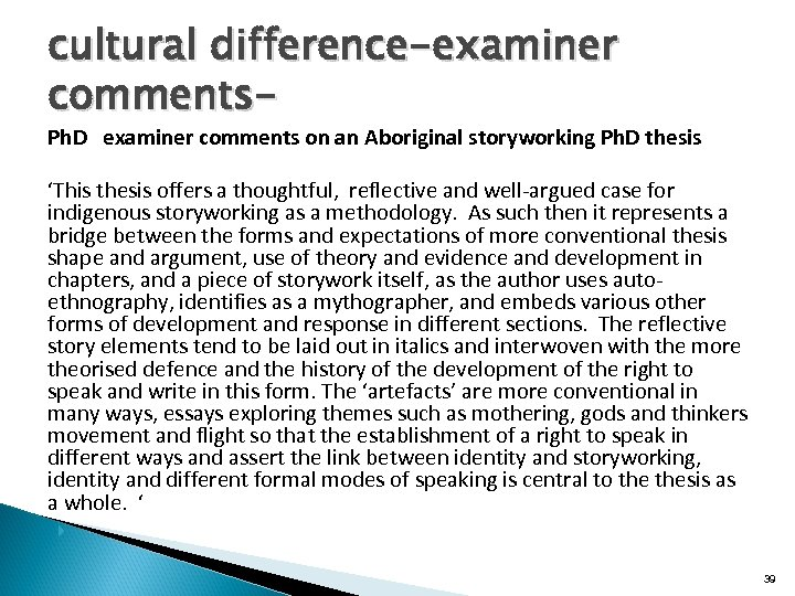 cultural difference-examiner comments- Ph. D examiner comments on an Aboriginal storyworking Ph. D thesis