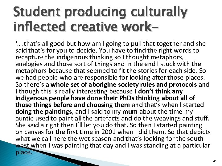 Student producing culturally inflected creative work'…. that's all good but how am I going