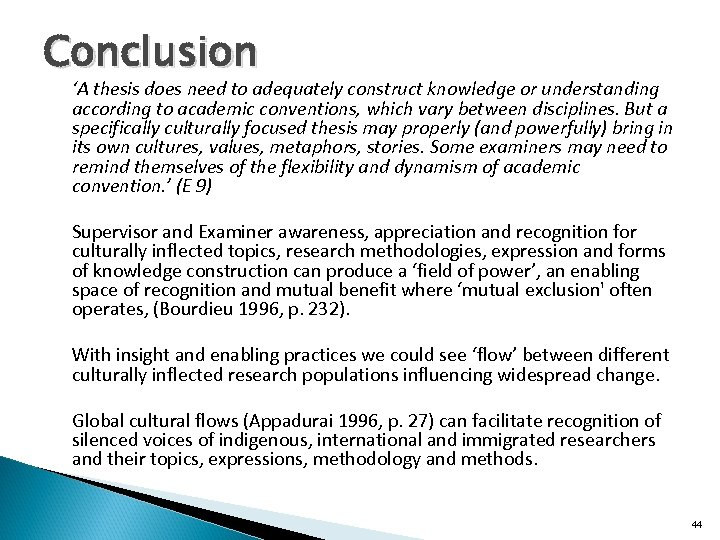 Conclusion 'A thesis does need to adequately construct knowledge or understanding according to academic
