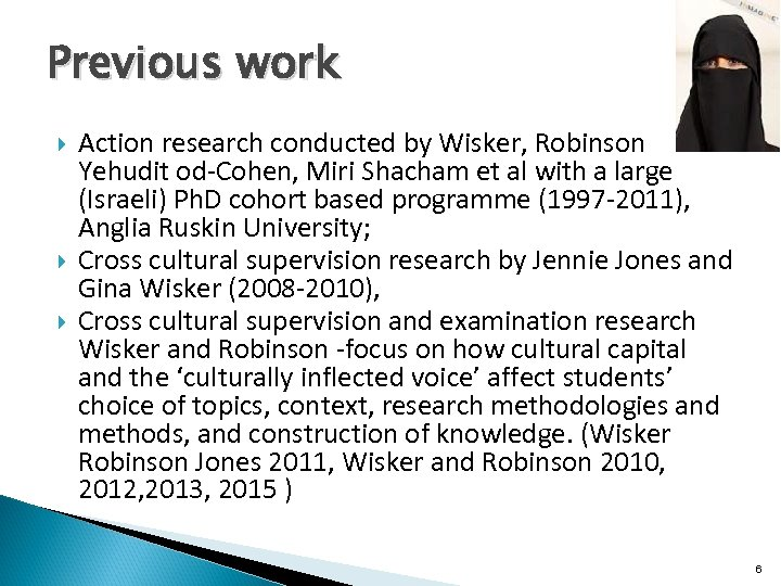 Previous work Action research conducted by Wisker, Robinson Yehudit od-Cohen, Miri Shacham et al